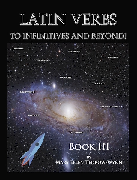 Latin Verbs: To Infinitives and Beyond Book III