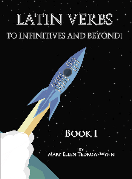 Latin Verbs: To Infinitives and Beyond! Book I