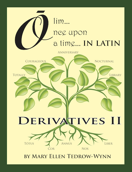 Olim, Once Upon a Time in Latin Derivatives II