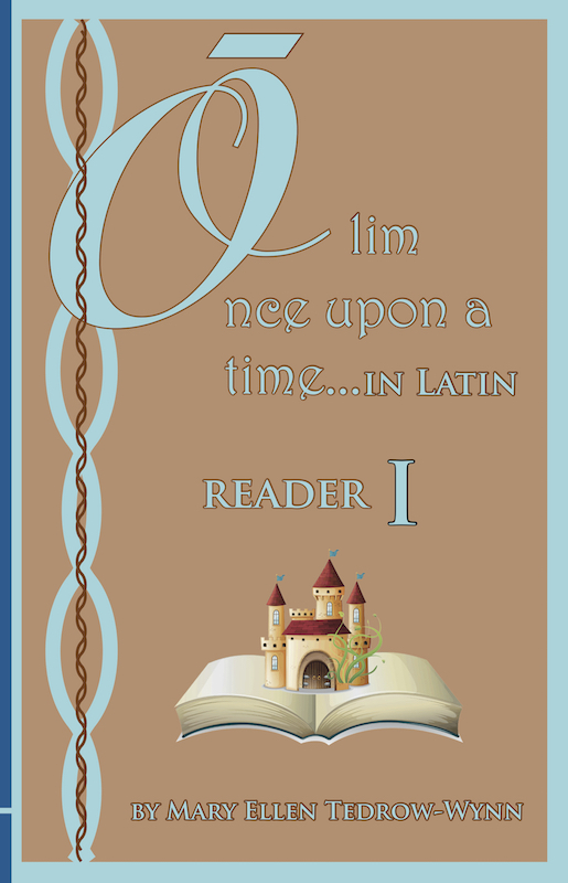 Olim, Once Upon a Time, In Latin Reader I and Workbook I set