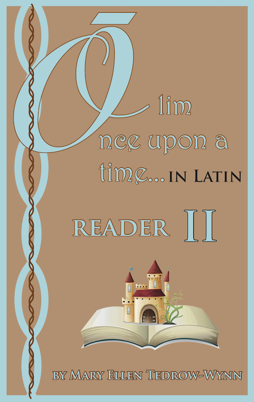 Olim, Once Upon a Time, In Latin Reader II and Workbook II set