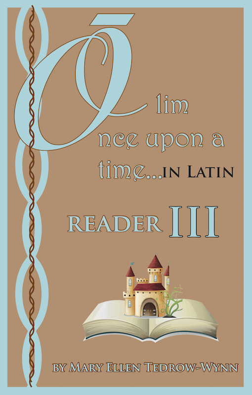 Olim, Once Upon a Time, In Latin Reader III