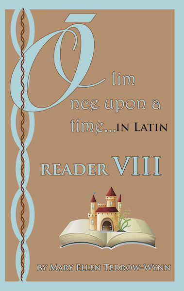 Olim, Once upon a Time, in Latin Reader VIII