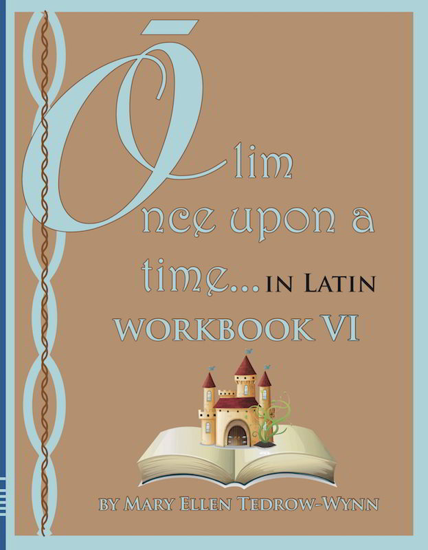 Olim, Once Upon a Time, In Latin Workbook VI