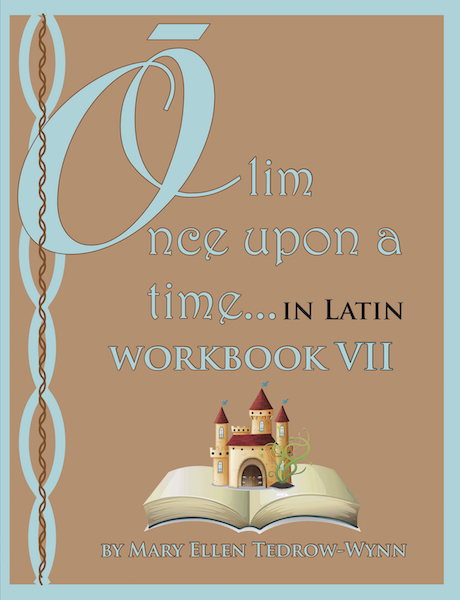Olim, Once Upon a Time, In Latin Workbook VII