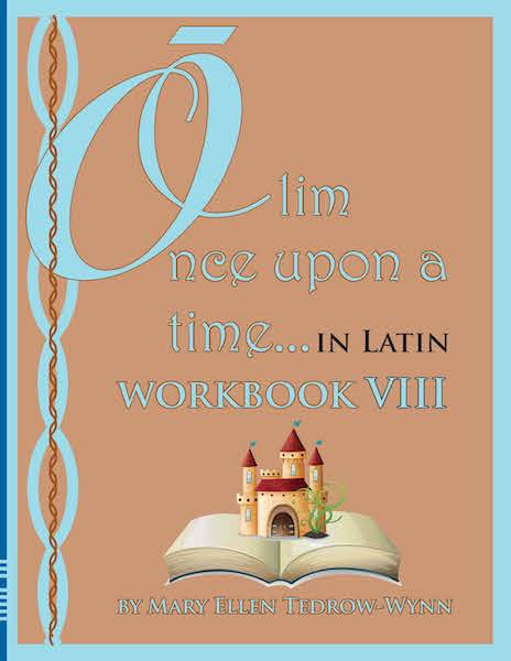 Olim, Once Upon a Time, In Latin Workbook VIII