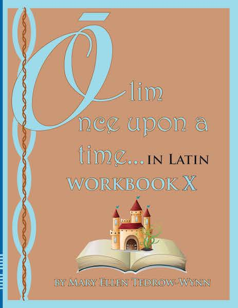 Olim, Once Upon a Time, In Latin Workbook X